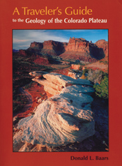 A Traveler's Guide to the Geology of the Colorado Plateau By Baars, Donald L.