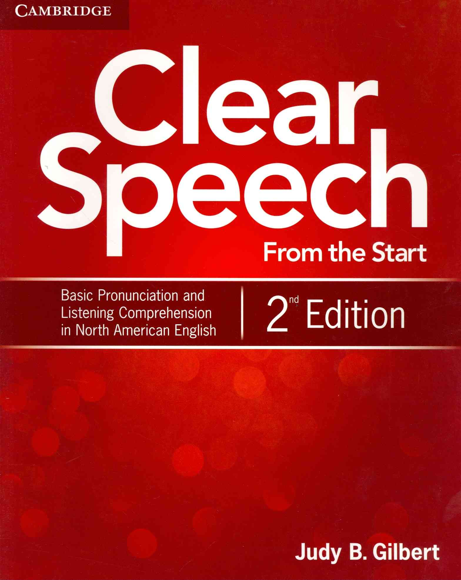 Clear Speech from the Start Student's Book By Gilbert, Judy B.